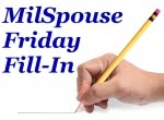 Milspouse Friday Fill-In #74
